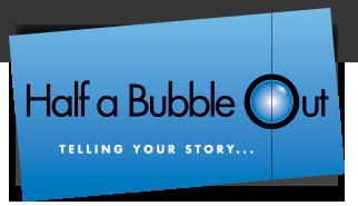 Half a Bubble Out