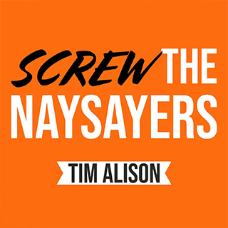 screw-the-naysayers